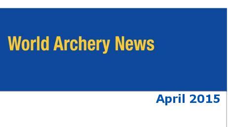 World Archery News April 2015